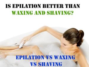 epilation vs waxing vs shaving